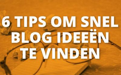 Goede inspiratiebron voor je zakelijk blog nodig? 6 tips om de beste ideeën te vinden!