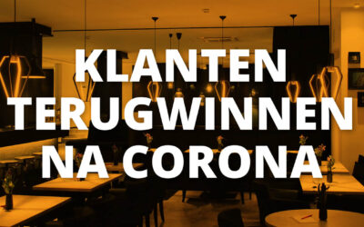 Hoe kun je klanten terugwinnen na corona?